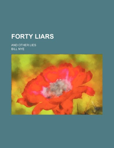 9781235191121: Forty Liars; And Other Lies