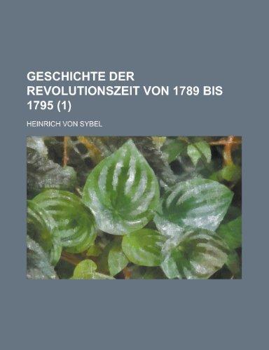 9781235191343: Geschichte Der Revolutionszeit Von 1789 Bis 1795 (1)