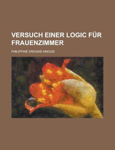 9781235193705: Versuch Einer Logic Fur Frauenzimmer