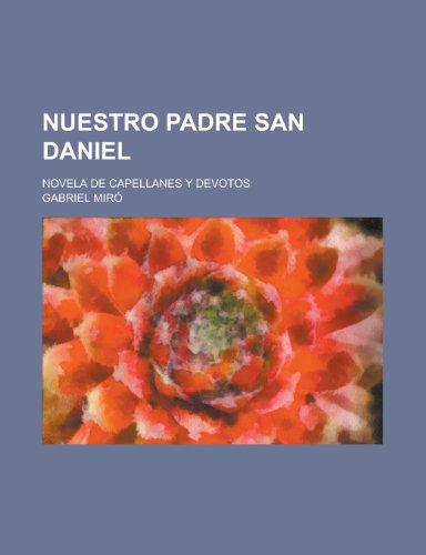 9781235195228: Nuestro Padre San Daniel; Novela de Capellanes Y Devotos