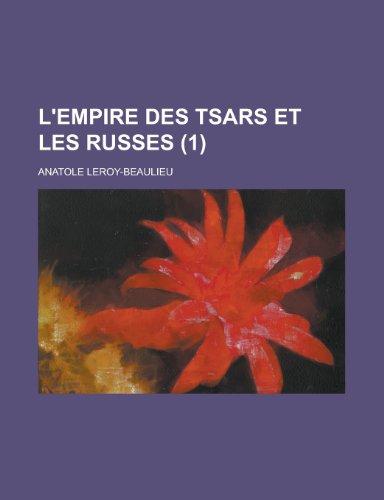 9781235196294: L'Empire Des Tsars Et Les Russes (1)