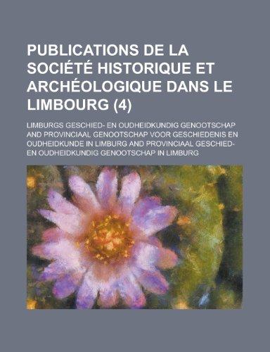 9781235201974: Publications de La Société Historique et Archéologique Dans le Limbourg (4)