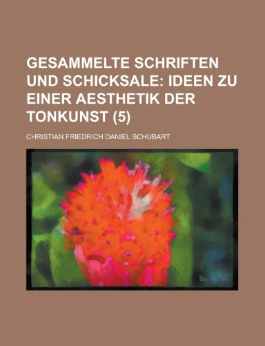 9781235205927: Gesammelte Schriften Und Schicksale (5); Ideen Zu Einer Aesthetik Der Tonkunst