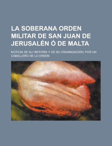 La Soberana Orden Militar de San Juan: Grupo, Libros