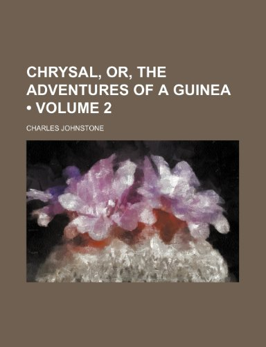 9781235208195: Chrysal, Or, the Adventures of a Guinea (Volume 2)