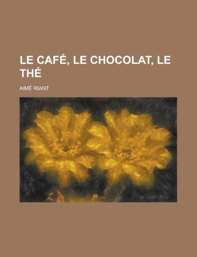9781235210099: Le Cafe, Le Chocolat, Le the
