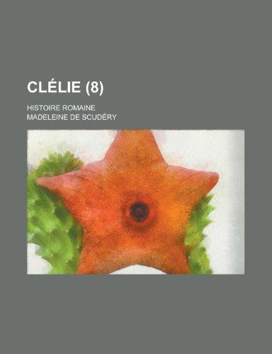 9781235210525: Clélie (8); Histoire Romaine