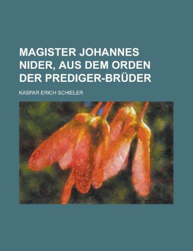9781235211485: Magister Johannes Nider, Aus Dem Orden Der Prediger-Bruder