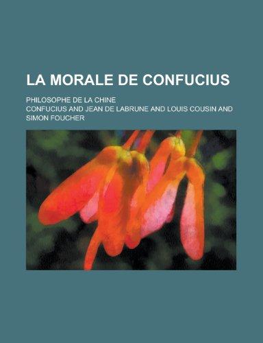 9781235213076: La Morale de Confucius; Philosophe de La Chine