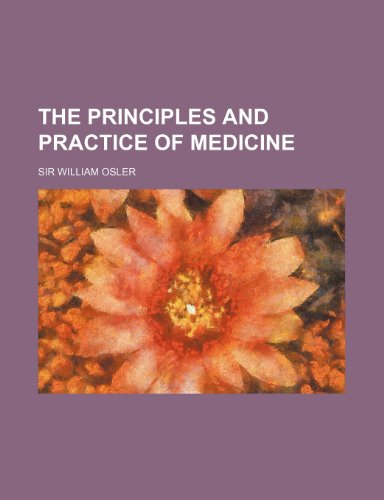 9781235213519: The Principles and Practice of Medicine