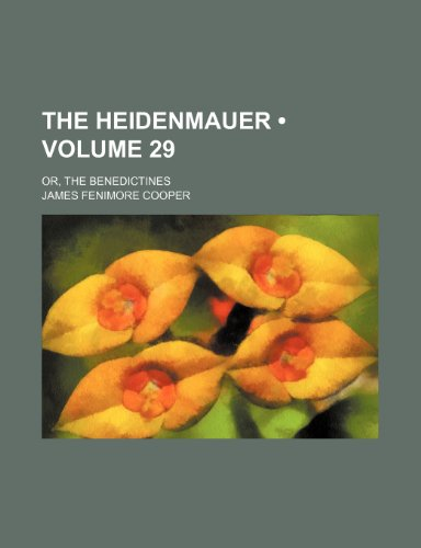 9781235215551: The Heidenmauer (Volume 29); Or, the Benedictines