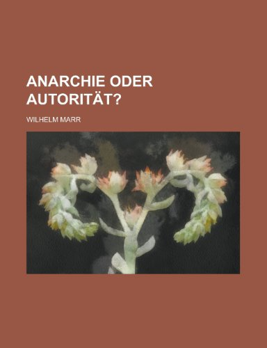 9781235215841: Anarchie Oder Autoritat?