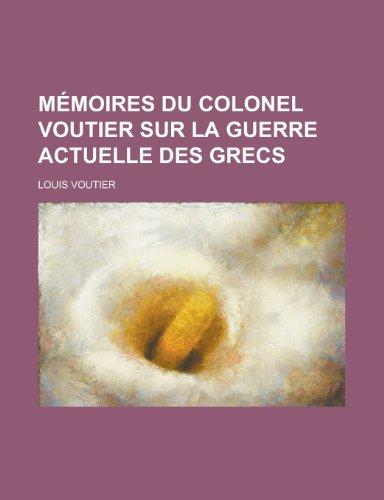 9781235216879: Memoires Du Colonel Voutier Sur La Guerre Actuelle Des Grecs