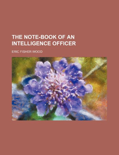 9781235220234: The Note-Book of an Intelligence Officer