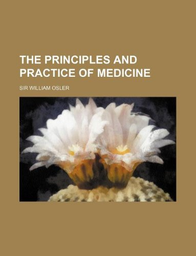 9781235222047: The Principles and Practice of Medicine