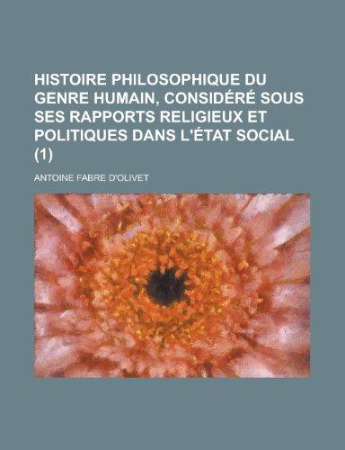 9781235224324: Histoire Philosophique Du Genre Humain, Considere Sous Ses Rapports Religieux Et Politiques Dans L'Etat Social (1)