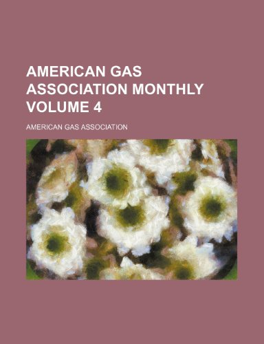 9781235224430: American Gas Association monthly Volume 4