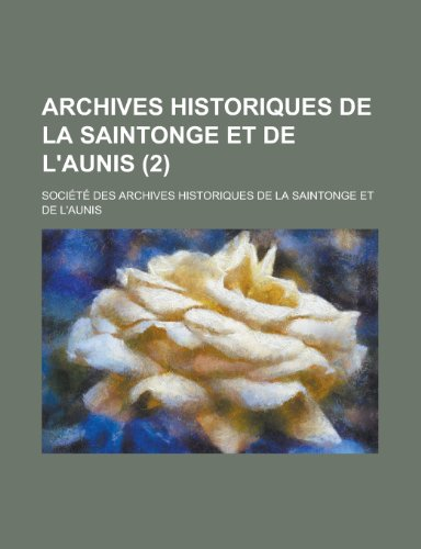 9781235229084: Archives Historiques de La Saintonge et de L'aunis (2)