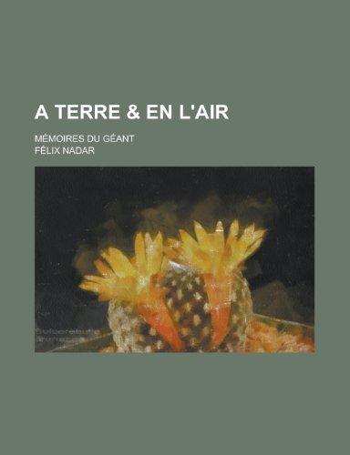 A Terre & En L'air; Mémoires Du Géant (1235230635) by Félix Nadar