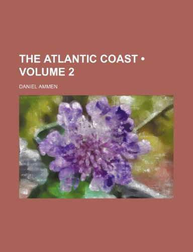 9781235233418: The Atlantic Coast (Volume 2)