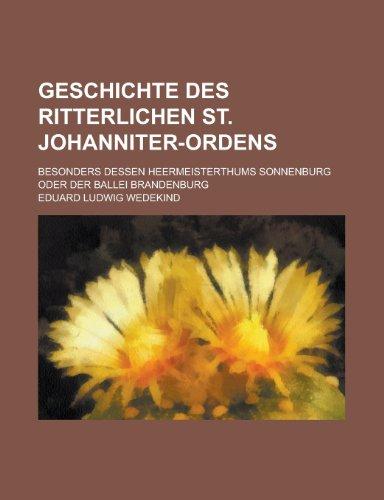 9781235237003: Geschichte Des Ritterlichen St. Johanniter-Ordens; Besonders Dessen Heermeisterthums Sonnenburg Oder Der Ballei Brandenburg