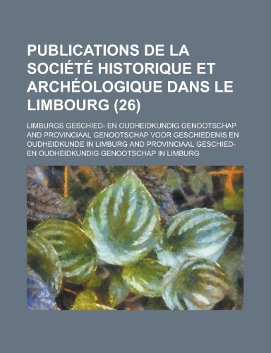 9781235241987: Publications de la Société historique et archéologique dans le Limbourg (26)