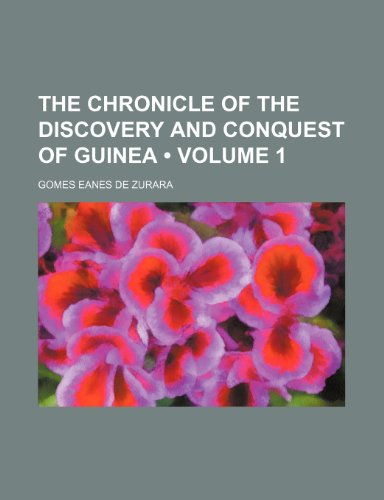 9781235245442: The Chronicle of the Discovery and Conquest of Guinea (Volume 1)