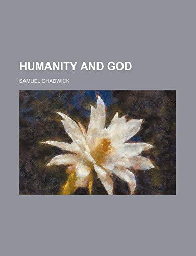 9781235247859: Humanity and God