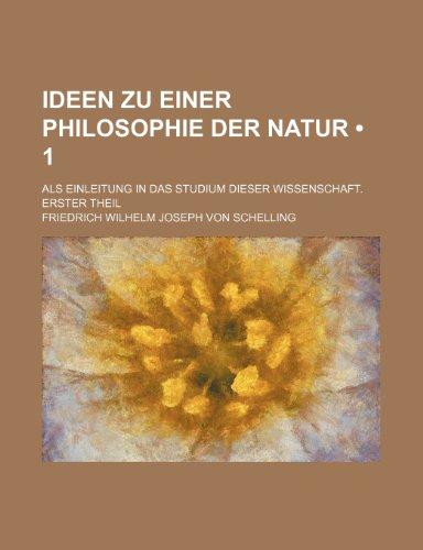 9781235251610: Ideen Zu Einer Philosophie Der Natur (1); ALS Einleitung in Das Studium Dieser Wissenschaft. Erster Theil