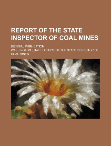 9781235253058: Report of the state inspector of coal mines; biennial publication