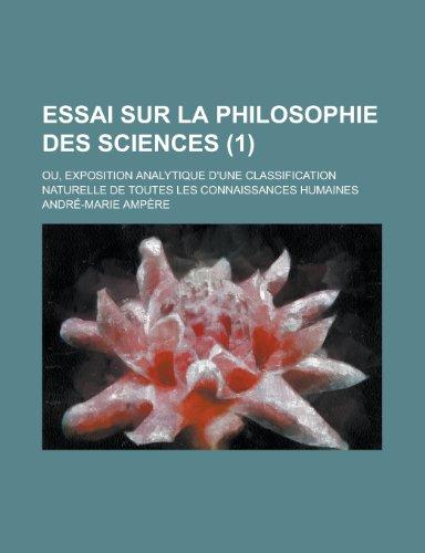 9781235257117: Essai Sur La Philosophie Des Sciences; Ou, Exposition Analytique D'Une Classification Naturelle de Toutes Les Connaissances Humaines (1)