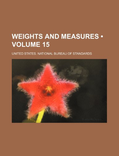 9781235257940: Weights and Measures (Volume 15 )