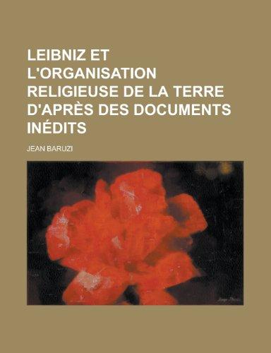 9781235258886: Leibniz Et L'Organisation Religieuse de La Terre D'Apres Des Documents Inedits