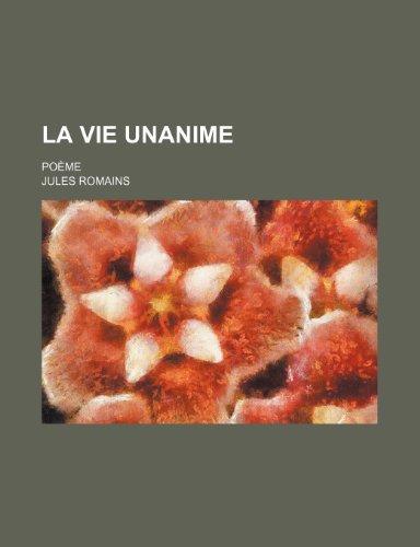 9781235263705: La Vie Unanime; Po�me