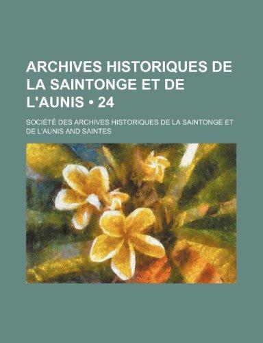 9781235265983: Archives historiques de la Saintonge et de l'Aunis (24 )