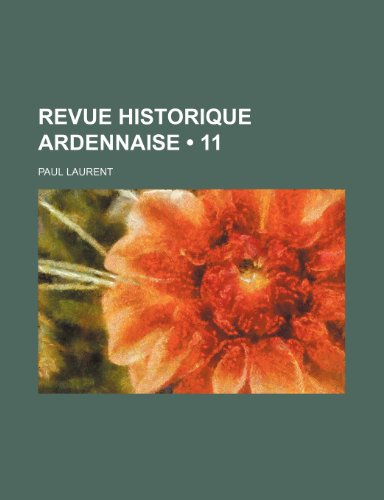 9781235266966: Revue Historique Ardennaise (11) (French Edition)