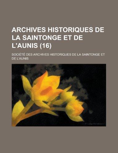 9781235266980: Archives Historiques de La Saintonge Et de L'Aunis (16)
