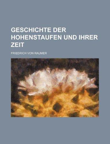 9781235267451: Geschichte der Hohenstaufen und ihrer Zeit