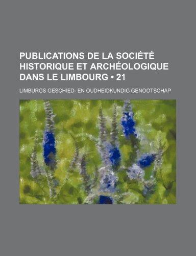 9781235272073: Publications de La Société Historique et Archéologique Dans le Limbourg (21)