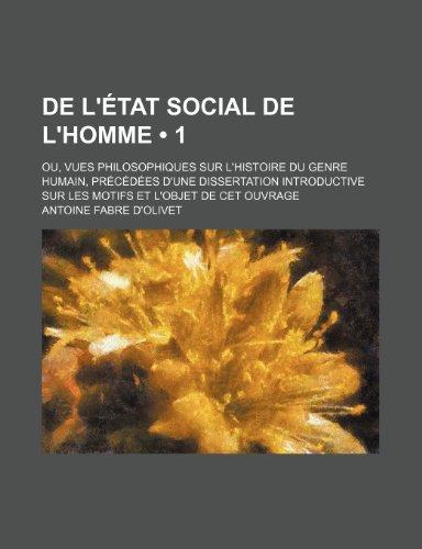 9781235272516: de L'Etat Social de L'Homme (1); Ou, Vues Philosophiques Sur L'Histoire Du Genre Humain, Precedees D'Une Dissertation Introductive Sur Les Motifs Et L (French Edition)