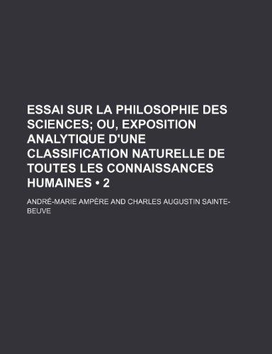 9781235276743: Essai Sur La Philosophie Des Sciences (2); Ou, Exposition Analytique D'une Classification Naturelle de Toutes Les Connaissances Humaines