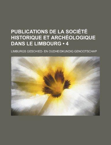 9781235278006: Publications de la Société historique et archéologique dans le Limbourg (4)