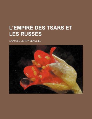 9781235279348: L'Empire Des Tsars Et Les Russes