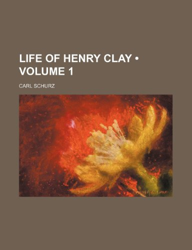 9781235283512: Life of Henry Clay (Volume 1 )