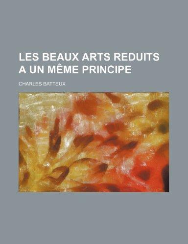 9781235283857: Les Beaux Arts Reduits a Un Meme Principe