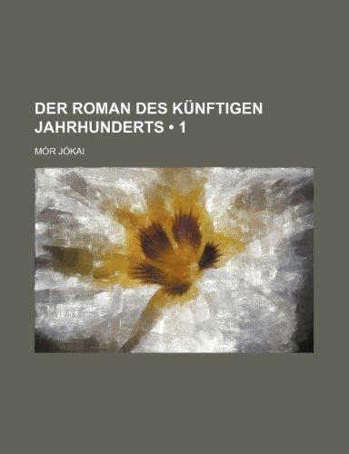 9781235287794: Der Roman Des Künftigen Jahrhunderts (1)