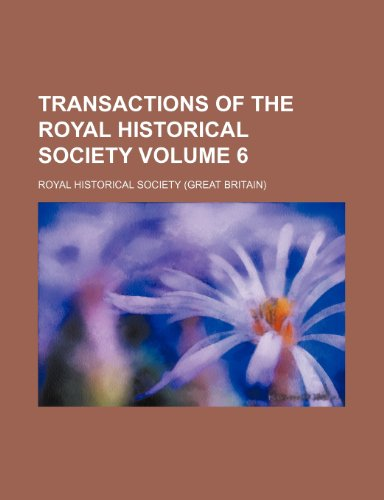 9781235288012: Transactions of the Royal Historical Society Volume 6