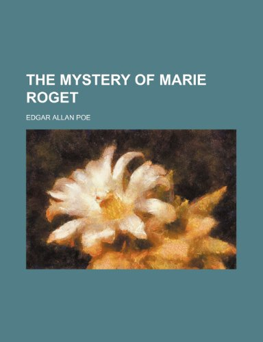 The Mystery of Marie Roget (9781235288692) by Edgar Allan Poe
