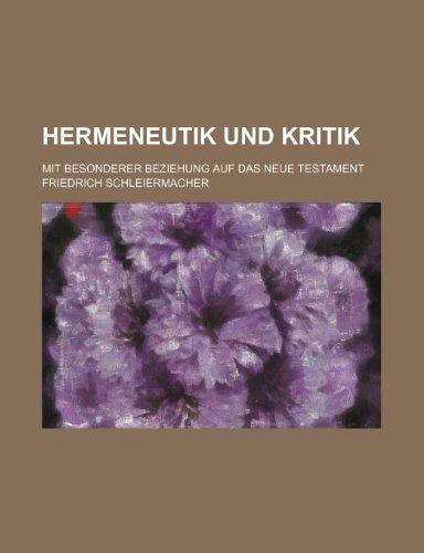 9781235289064: Hermeneutik Und Kritik; Mit Besonderer Beziehung Auf Das Neue Testament (German Edition)