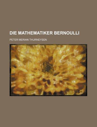 9781235291173: Die Mathematiker Bernoulli
